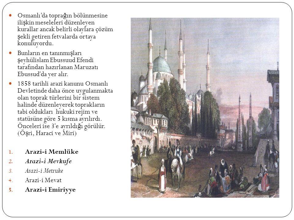 Osmanlı'da topra ğ ın bölünmesine ili ş kin meseleleri düzenleyen kurallar ancak belirli olaylara çözüm ş ekli getiren fetvalarda ortaya konuluyordu.