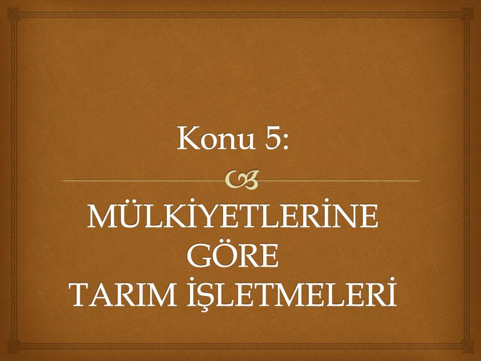   Türkiye'de tarım topraklarının mülkiyet ve tasarruf durumu hakkında net bir bilgi bulunmamaktadır.