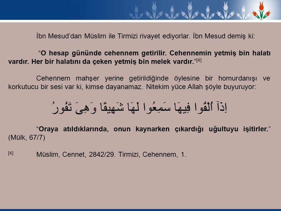 İbn Mesud'dan Müslim ile Tirmizi rivayet ediyorlar.