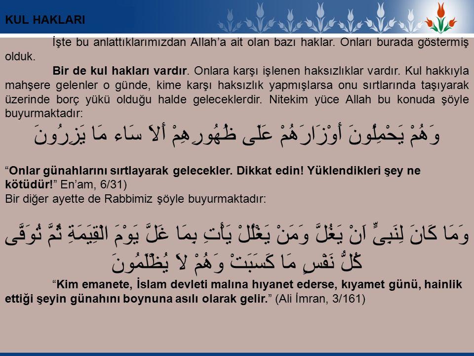 İşte bu anlattıklarımızdan Allah'a ait olan bazı haklar.