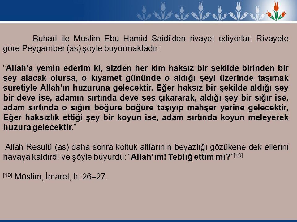 Buhari ile Müslim Ebu Hamid Saidi'den rivayet ediyorlar.