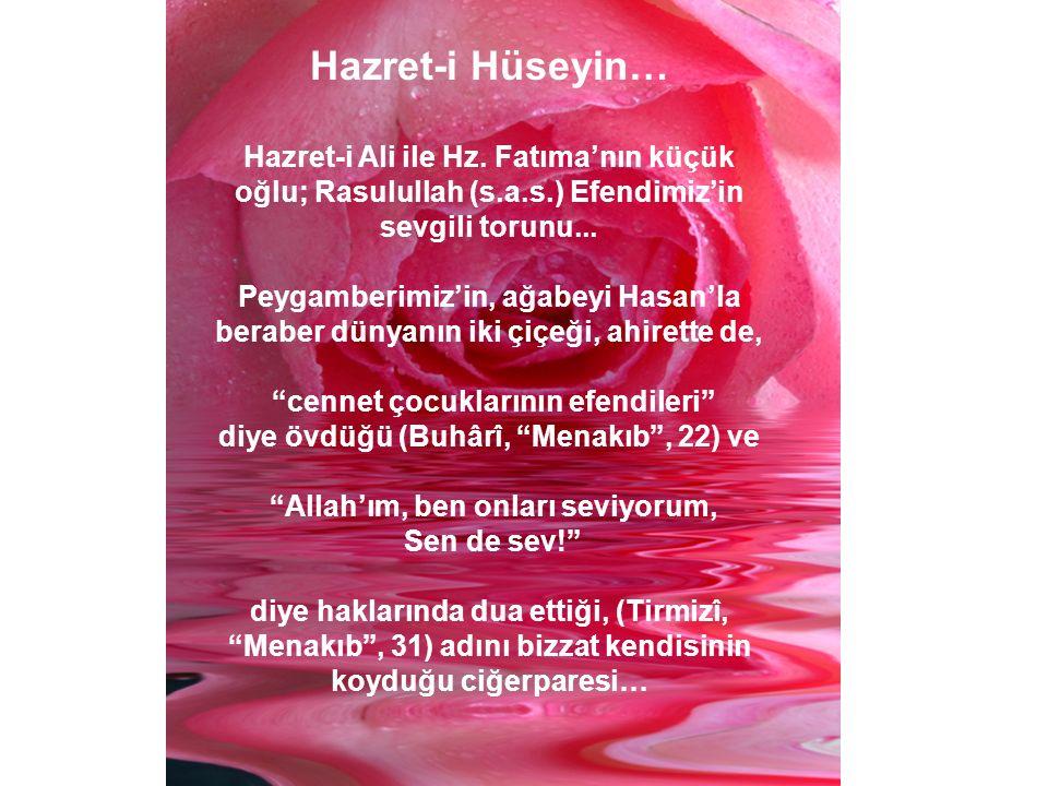 Hazret-i Hüseyin… Hazret-i Ali ile Hz.