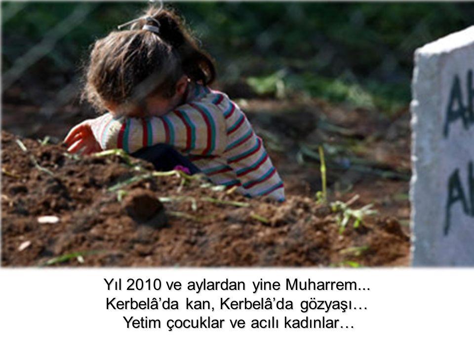 Yıl 2010 ve aylardan yine Muharrem...
