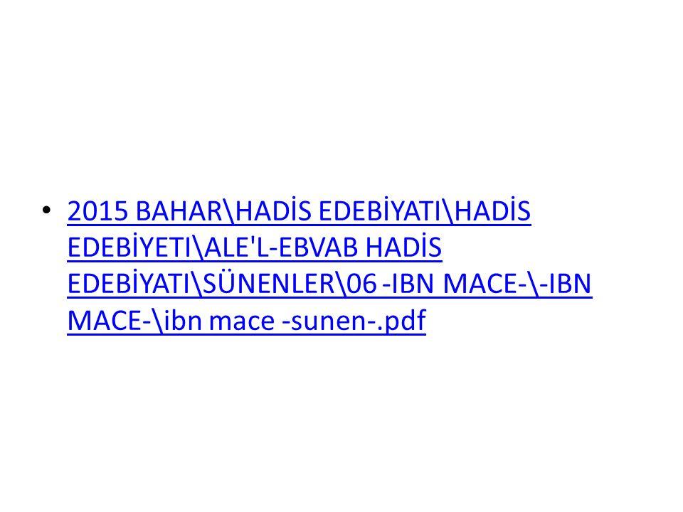 2015 BAHAR\HADİS EDEBİYATI\HADİS EDEBİYETI\ALE'L-EBVAB HADİS EDEBİYATI\SÜNENLER\06 -IBN MACE-\-IBN MACE-\ibn mace -sunen-.pdf 2015 BAHAR\HADİS EDEBİYA