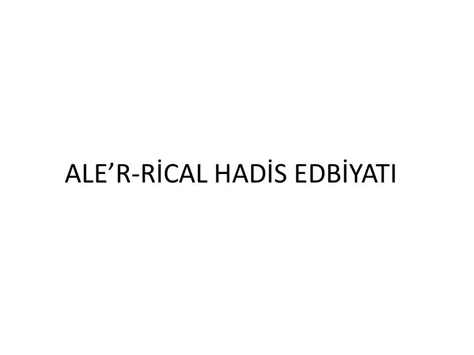 ALE'R-RİCAL HADİS EDBİYATI