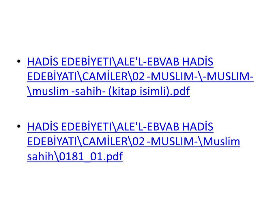 HADİS EDEBİYETI\ALE'L-EBVAB HADİS EDEBİYATI\CAMİLER\02 -MUSLIM-\-MUSLIM- \muslim -sahih- (kitap isimli).pdf HADİS EDEBİYETI\ALE'L-EBVAB HADİS EDEBİYAT