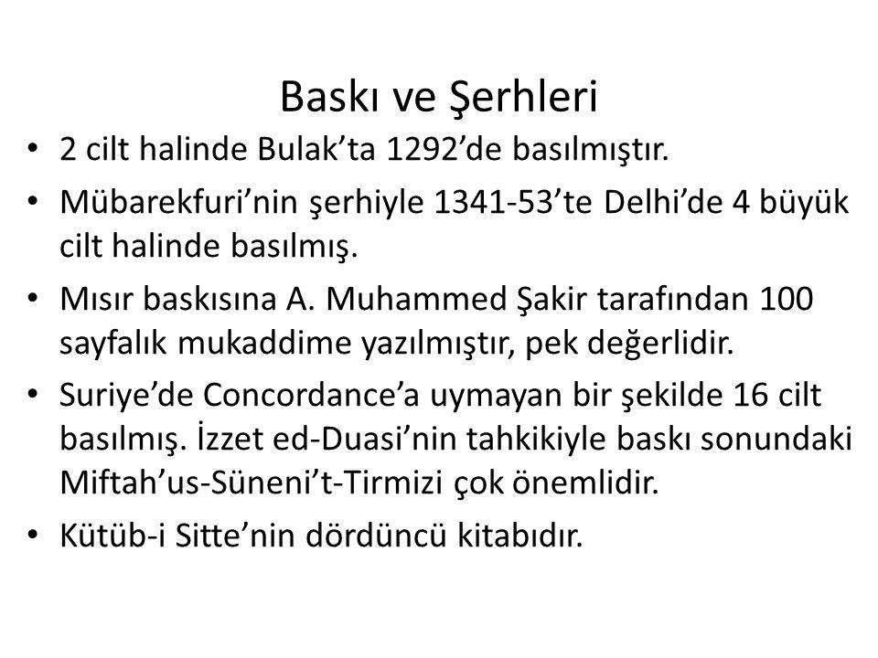 Baskı ve Şerhleri 2 cilt halinde Bulak'ta 1292'de basılmıştır. Mübarekfuri'nin şerhiyle 1341-53'te Delhi'de 4 büyük cilt halinde basılmış. Mısır baskı