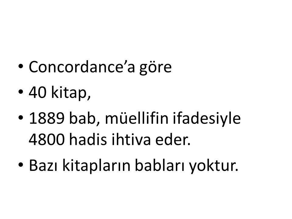 Concordance'a göre 40 kitap, 1889 bab, müellifin ifadesiyle 4800 hadis ihtiva eder. Bazı kitapların babları yoktur.