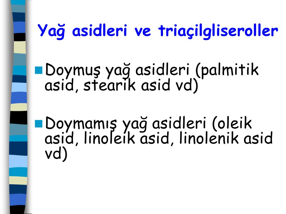 Δ numaralandırma sistemi  numaralandırma sistemi  -3: linolenik asid;  -6: linoleik asid;  -9: oleik asid