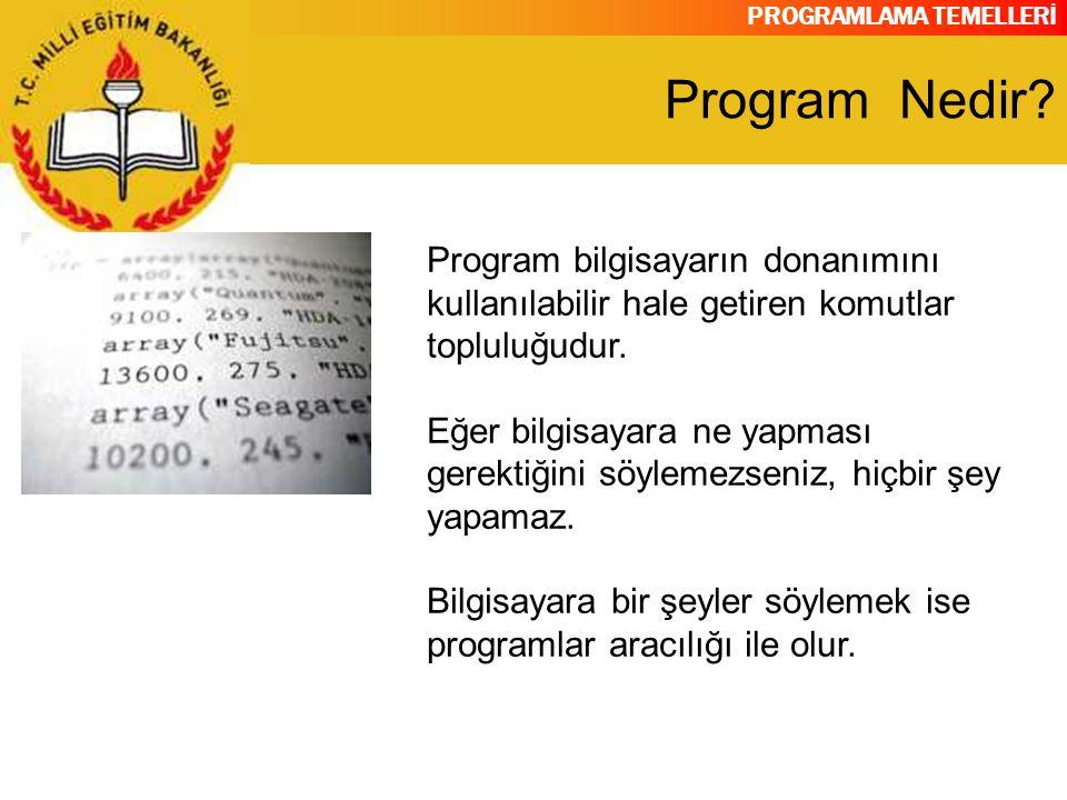 PROGRAMLAMA TEMELLERİ İyi Bir Programın Temel Özellikleri Doğruluk:Verilen görevlerin tam olarak yerine getirilmesidir Dayanıklılık:Beklenmedik hatalardan dolayı programın çalışması kesilmemelidir Genişletilebilme:İleri aşamalarda görevlerin değişikliği veya yenilerinin eklenmesi kolay olmalıdır Basitlik:Karmaşık tasarımlardan kaçınmak gerekir Modülerlik:Program kodları başka programlar içinde de kullanılabilmelidir Uyumluluk:Başka bilgisayar ve sistemlerde çalışabilmelidir Kontrol edilebilirlik:Hata olabilecek yerlere açıklayıcı hata mesajları konulmalıdır Kolay kullanım:Kullanıcı ara birimi kolay olmalı ve rahat öğrenilebilmelidir Parçalanabilirlik:Problemin küçük parçalara ayrılarak yazılmasıdır Anlaşılırlık:Başkasının yazdığı program elden geçirilirken rahatça okunabilmelidir Koruma:Modüller birbirlerine müdahale etmemelidirler