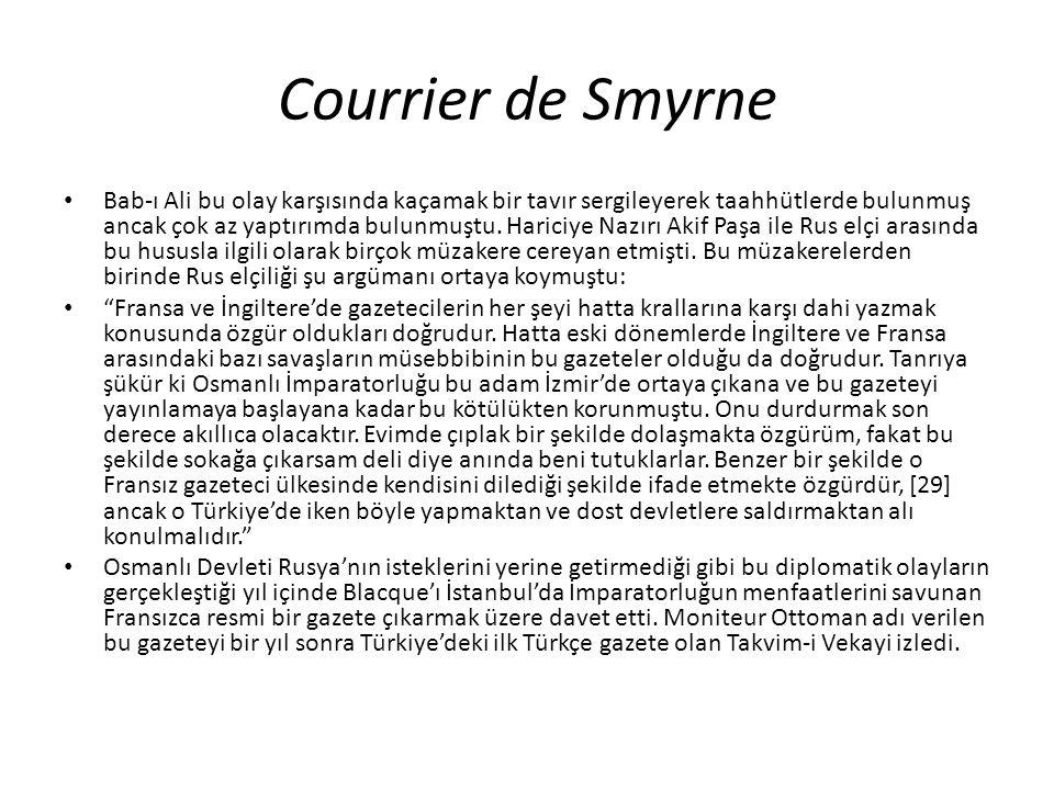 Courrier de Smyrne Bab-ı Ali bu olay karşısında kaçamak bir tavır sergileyerek taahhütlerde bulunmuş ancak çok az yaptırımda bulunmuştu.