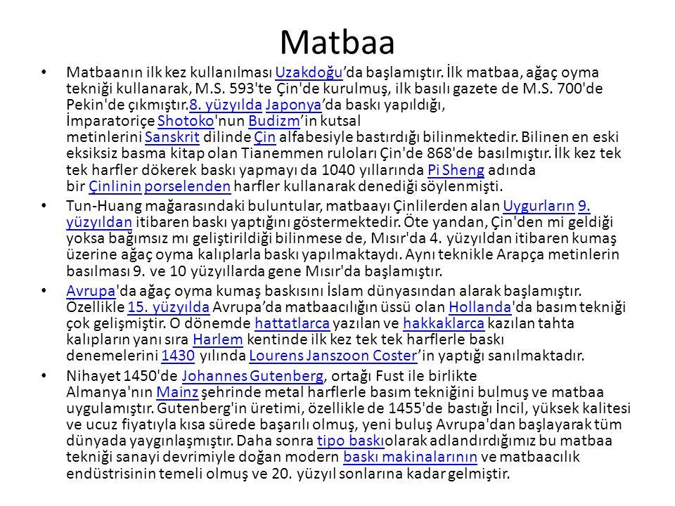 Matbaa Matbaanın ilk kez kullanılması Uzakdoğu'da başlamıştır.