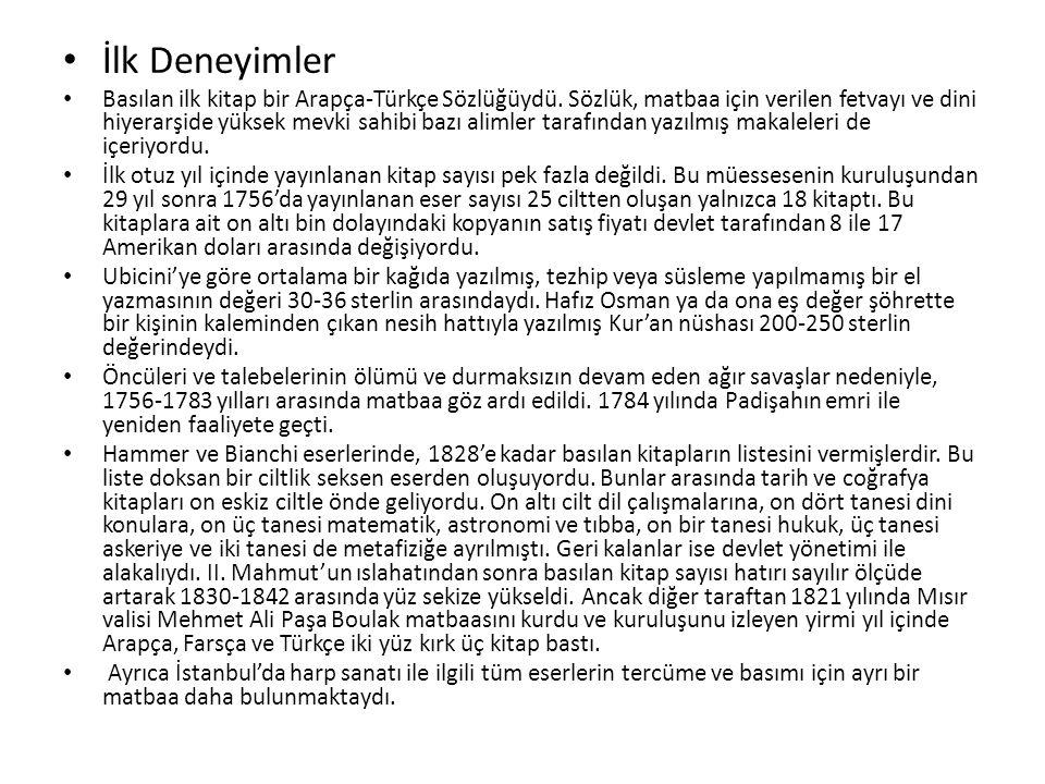 İlk Deneyimler Basılan ilk kitap bir Arapça-Türkçe Sözlüğüydü.