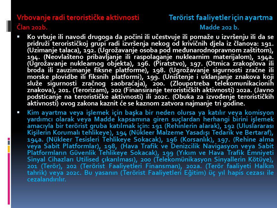 Vrbovanje radi terorističke aktivnosti Terörist faaliyetler için ayartma Član 202b.