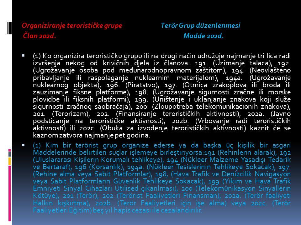 Organiziranje terorističke grupe Terör Grup düzenlenmesi Član 202d.