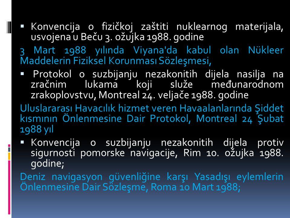  Konvencija o fizičkoj zaštiti nuklearnog materijala, usvojena u Beču 3.