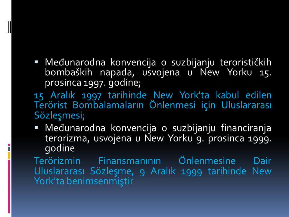  Me đ unarodna konvencija o suzbijanju terorističkih bombaških napada, usvojena u New Yorku 15.