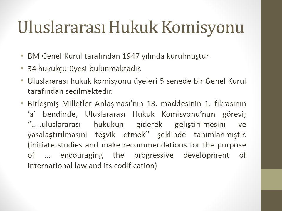 Uluslararası Hukuk Komisyonu BM Genel Kurul tarafından 1947 yılında kurulmuştur.