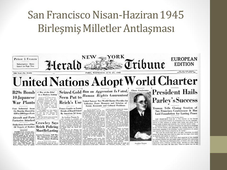 San Francisco Nisan-Haziran 1945 Birleşmiş Milletler Antlaşması