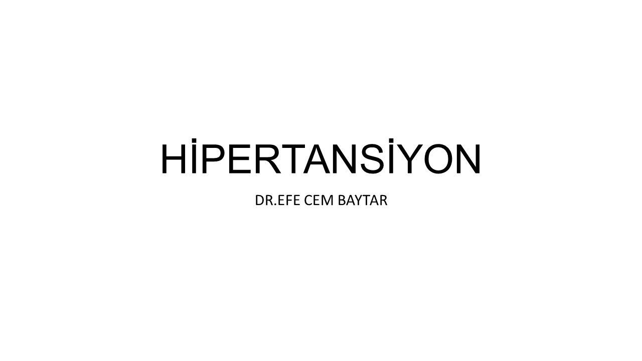HİPERTANSİYON DR.EFE CEM BAYTAR