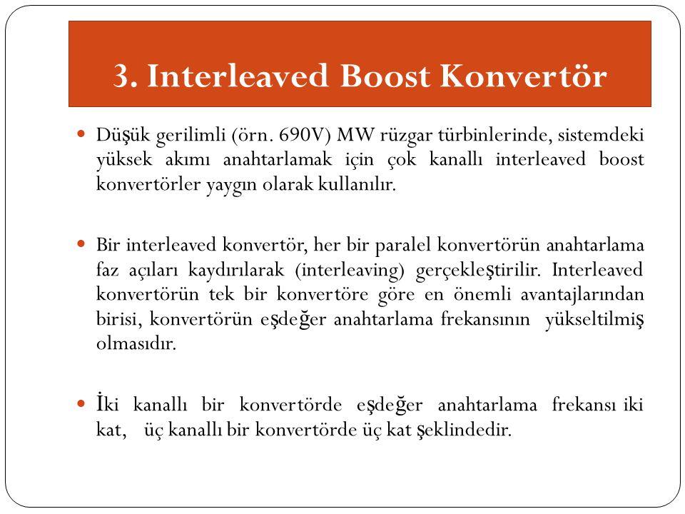 3. Interleaved Boost Konvertör Dü ş ük gerilimli (örn.