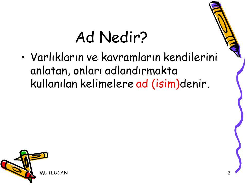 MUTLUCAN1 AD(isim) AD(isim) Ali MUTLU Türk Dili ve Edebiyatı öğretmeni www.edebiyatogretmeni.net www.ogretmenlerforumu.com