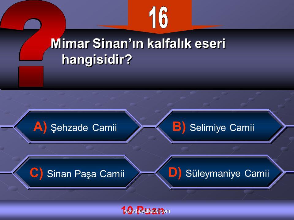 Mimar Sinan'ın kalfalık eseri hangisidir. Mimar Sinan'ın kalfalık eseri hangisidir.