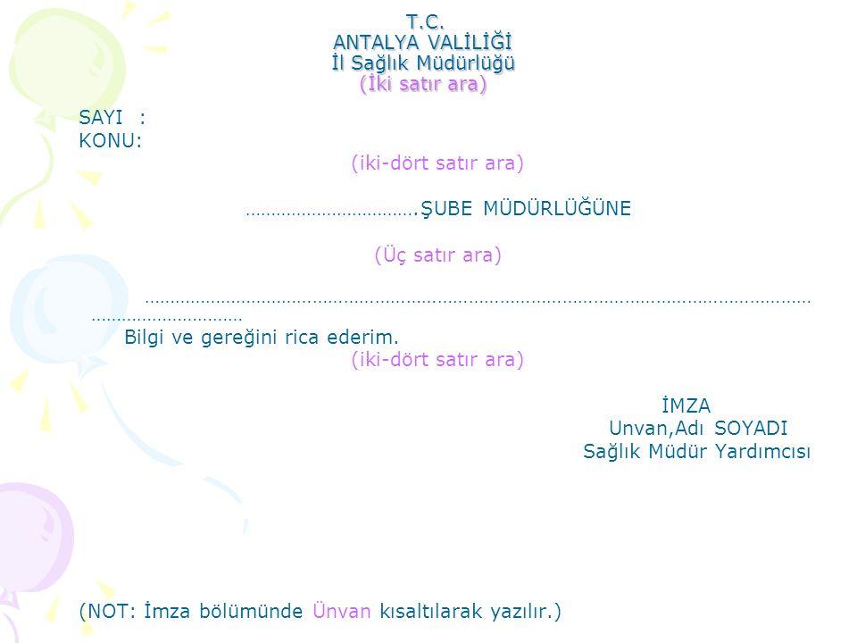 T.C. ANTALYA VALİLİĞİ İl Sağlık Müdürlüğü (İki satır ara) T.C. ANTALYA VALİLİĞİ İl Sağlık Müdürlüğü (İki satır ara) SAYI : KONU: (iki-dört satır ara)