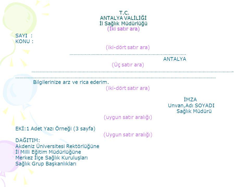 T.C. ANTALYA VALİLİĞİ İl Sağlık Müdürlüğü (İki satır ara) T.C. ANTALYA VALİLİĞİ İl Sağlık Müdürlüğü (İki satır ara) SAYI : KONU : (iki-dört satır ara)