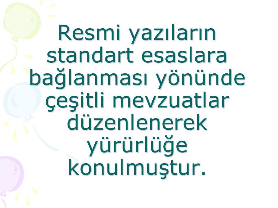 BAŞLI K Başlık, yazıyı gönderen kurum ve kuruluşun adının belirtildiği bölümdür.