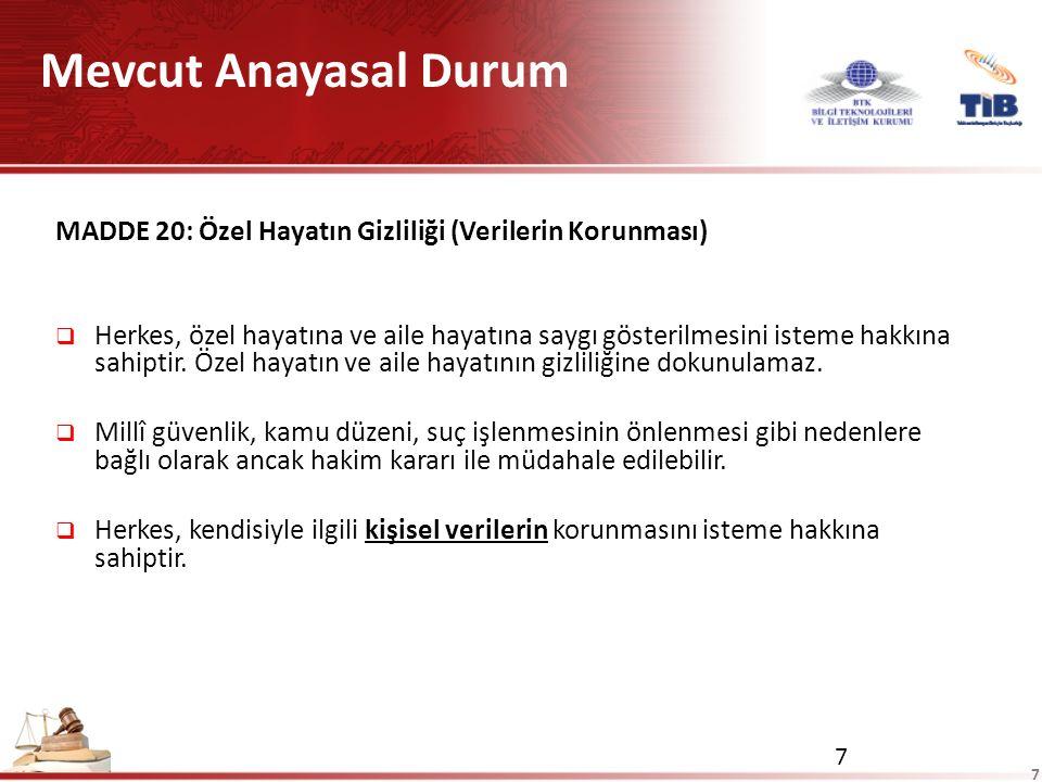 8 Mevcut Anayasal Durum MADDE 22: Haberleşme Hürriyeti  Herkes, haberleşme hürriyetine sahiptir.