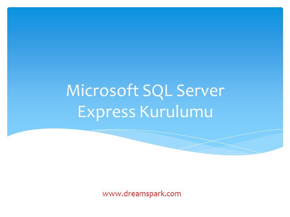 Microsoft SQL Server Express Kurulumu www.dreamspark.com