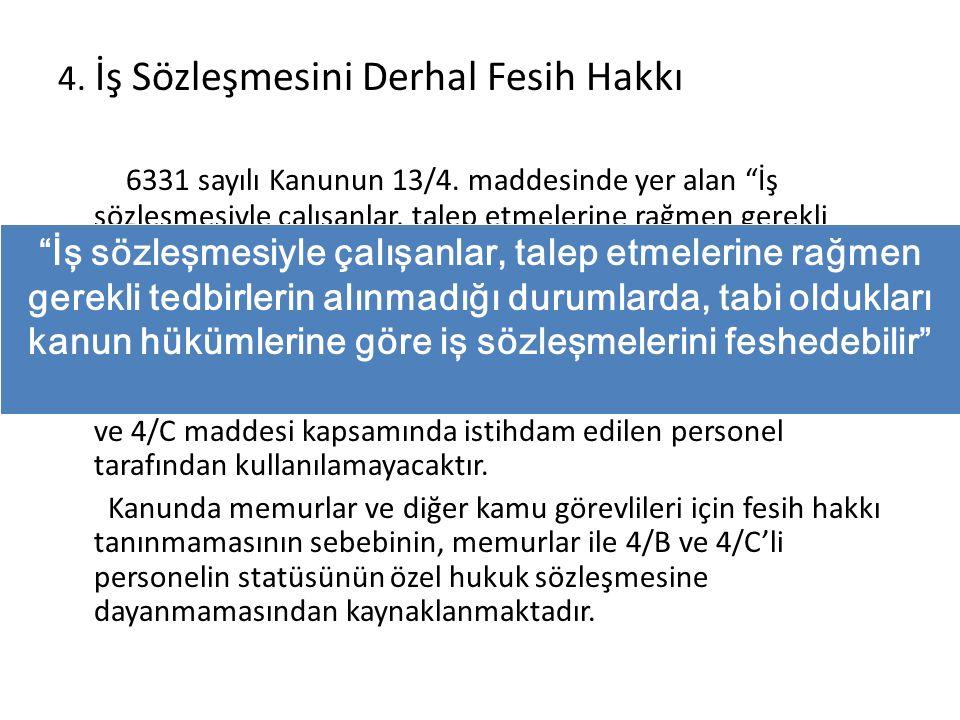 4.İş Sözleşmesini Derhal Fesih Hakkı 6331 sayılı Kanunun 13/4.