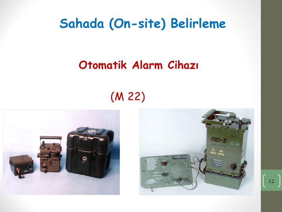 Otomatik Alarm Cihazı (M 22) 12 Sahada (On-site) Belirleme