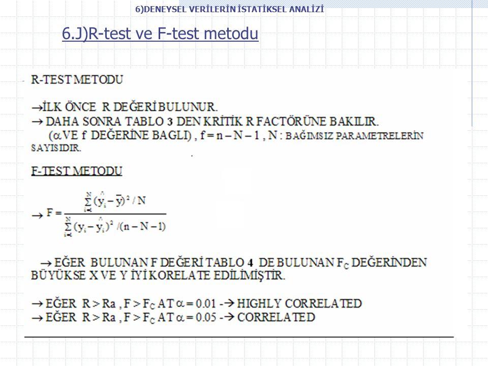 6.J)R-test ve F-test metodu 6)DENEYSEL VERİLERİN İSTATİKSEL ANALİZİ