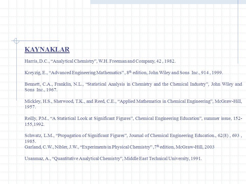KAYNAKLAR Harris, D.C., Analytical Chemistry , W.H.