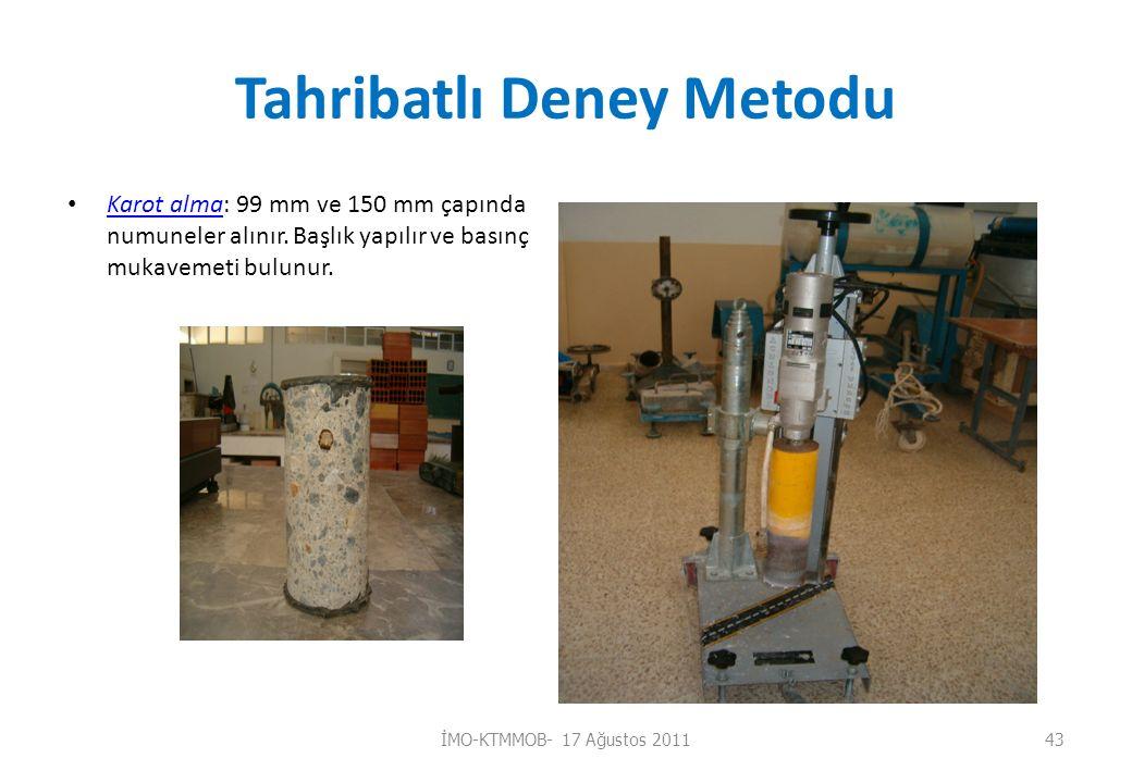Tahribatlı Deney Metodu Karot alma: 99 mm ve 150 mm çapında numuneler alınır.