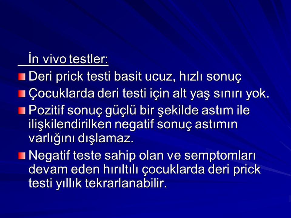 İn vivo testler: İn vivo testler: Deri prick testi basit ucuz, hızlı sonuç Çocuklarda deri testi için alt yaş sınırı yok.