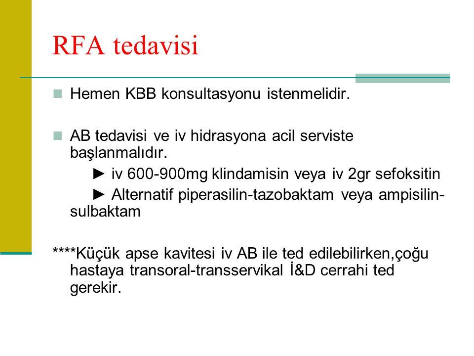 RFA tedavisi Hemen KBB konsultasyonu istenmelidir.