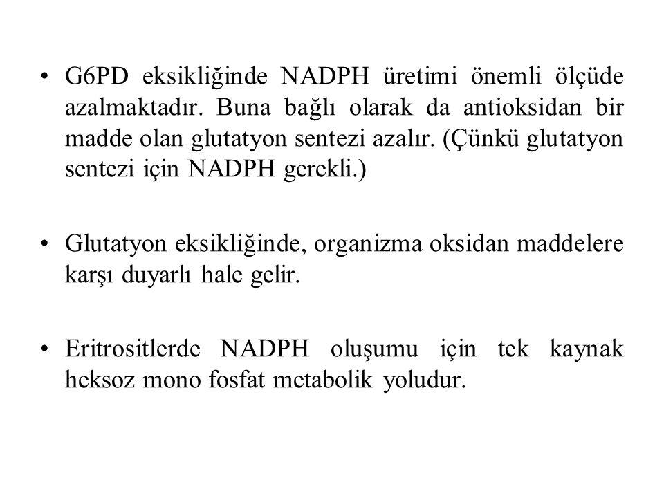 G6PD eksikliğinde NADPH üretimi önemli ölçüde azalmaktadır.