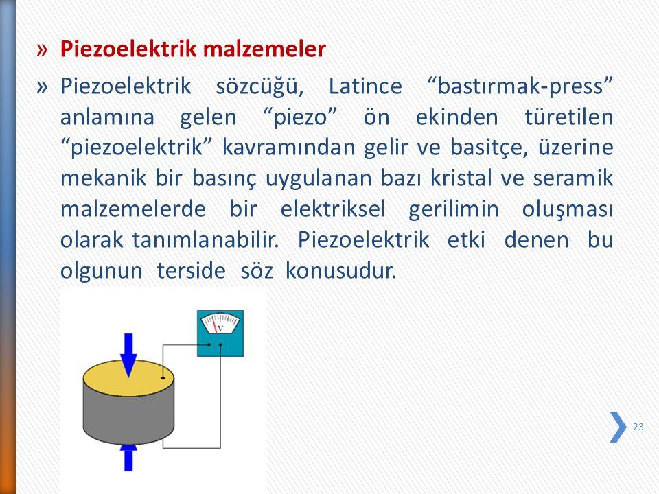 """» Piezoelektrik malzemeler » Piezoelektrik sözcüğü, Latince """"bastırmak-press"""" anlamına gelen """"piezo"""" ön ekinden türetilen """"piezoelektrik"""" kavramından"""