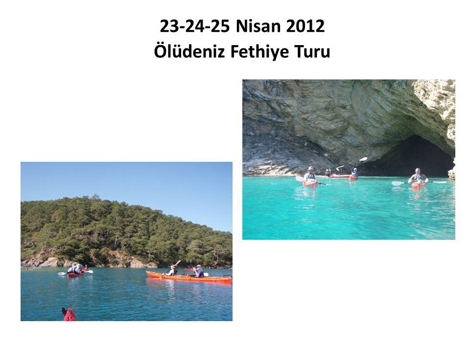 23-24-25 Nisan 2012 Ölüdeniz Fethiye Turu
