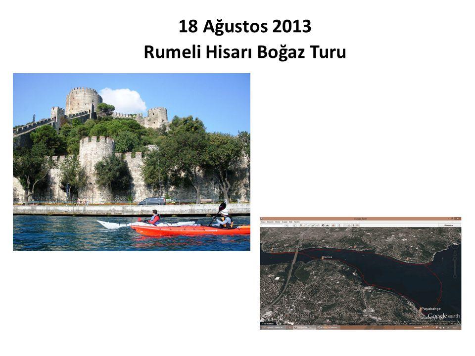 18 Ağustos 2013 Rumeli Hisarı Boğaz Turu