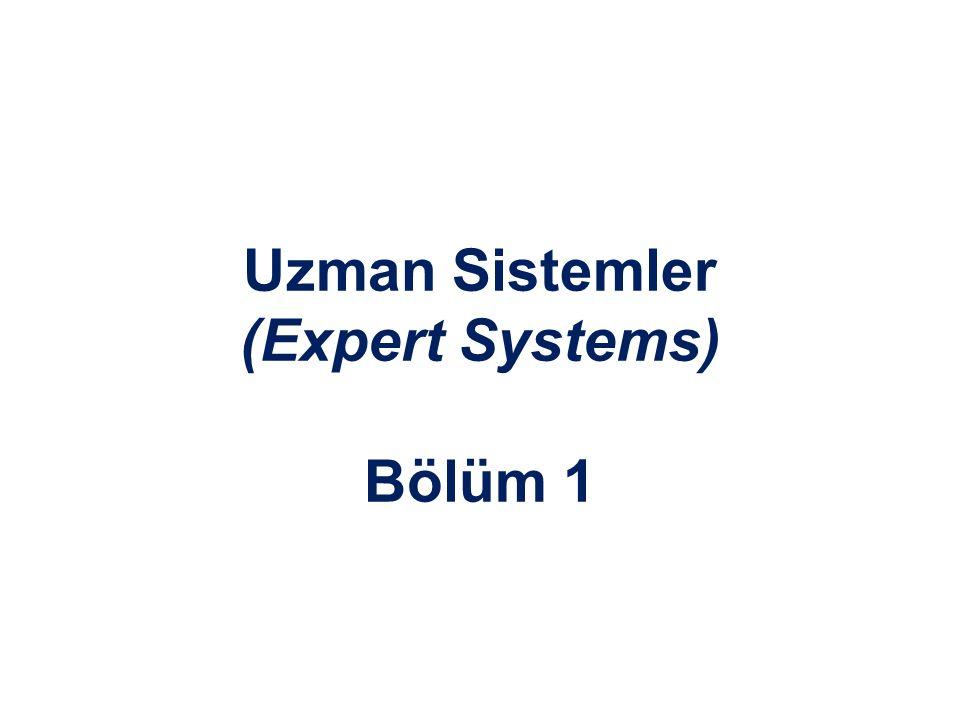 Uzman Sistemler (Expert Systems) Bölüm 1