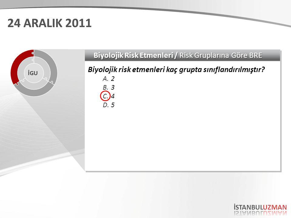 Biyolojik Risk Etmenleri / Risk Gruplarına Göre BRE Biyolojik risk etmenleri kaç grupta sınıflandırılmıştır.