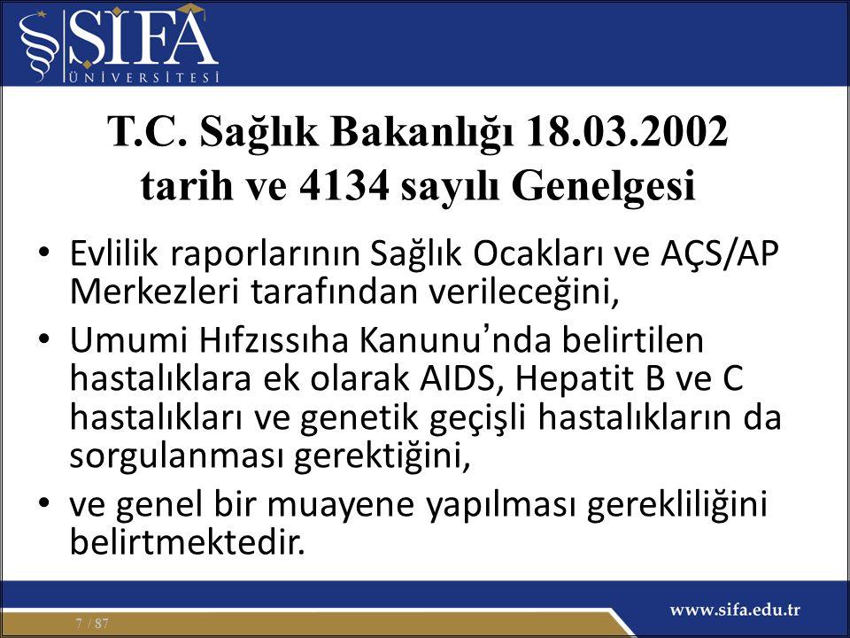 T.C. Sağlık Bakanlığı 18.03.2002 tarih ve 4134 sayılı Genelgesi Evlilik raporlarının Sağlık Ocakları ve AÇS/AP Merkezleri tarafından verileceğini, Umu