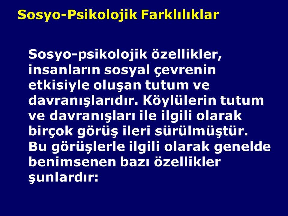 Sosyo-Psikolojik Farklılıklar Sosyo-psikolojik özellikler, insanların sosyal çevrenin etkisiyle oluşan tutum ve davranışlarıdır.