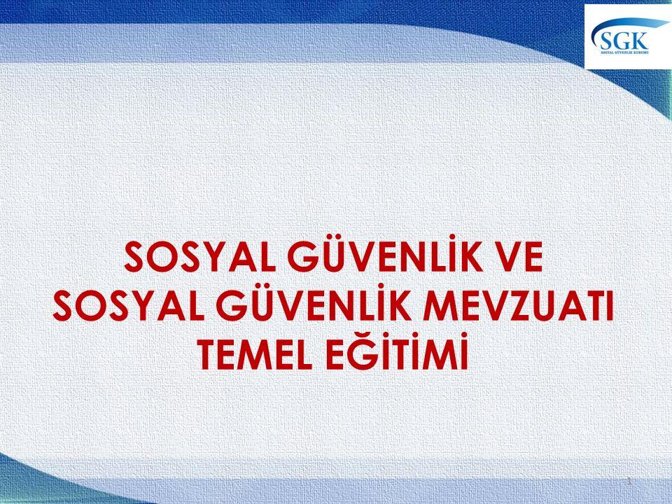 SOSYAL GÜVENLİK VE SOSYAL GÜVENLİK MEVZUATI TEMEL EĞİTİMİ 1