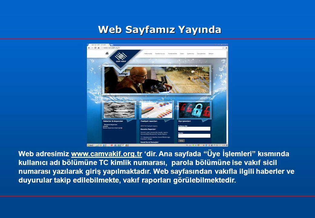 Web adresimiz www.camvakif.org.tr 'dir.