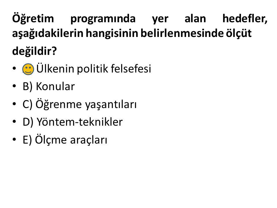 Öğretim programında yer alan hedefler, aşağıdakilerin hangisinin belirlenmesinde ölçüt değildir.